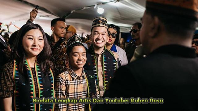 Biodata Lengkap Artis Dan Youtuber Ruben Onsu