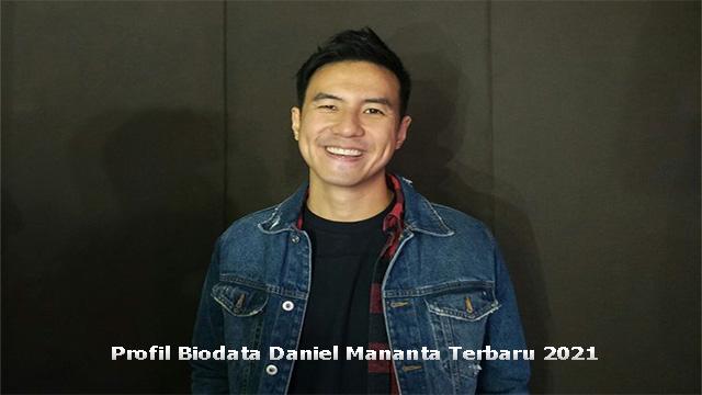 Profil Biodata Daniel Mananta Terbaru 2021