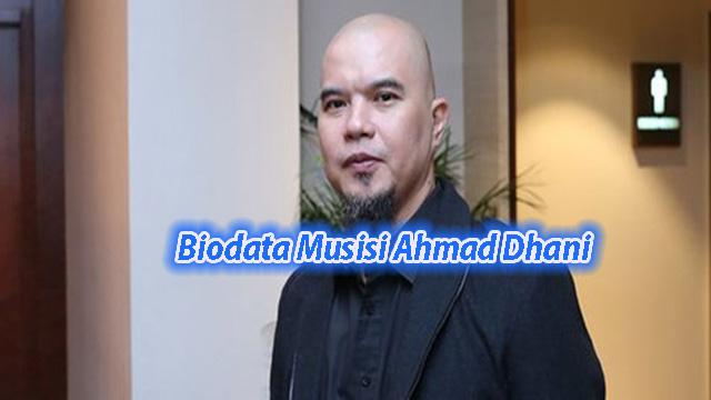 Biodata Musisi Ahmad Dhani