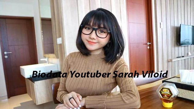 Biodata Sarah Viloid Youtuber Cantik dan Sexy