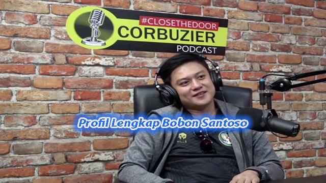 Profil Lengkap Bobon Santoso